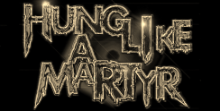 Official Hung Like A Martyr Website